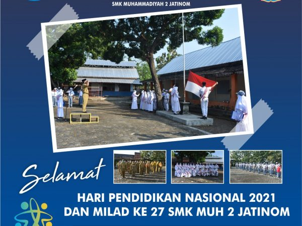 Memperingati Hardiknas 2021 dan Milad SMK Muh 2 Jatinom ke - 27